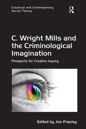 Book cover:  C. Wright Mills and the Criminological Imagination Prospects for Creative Inquiry