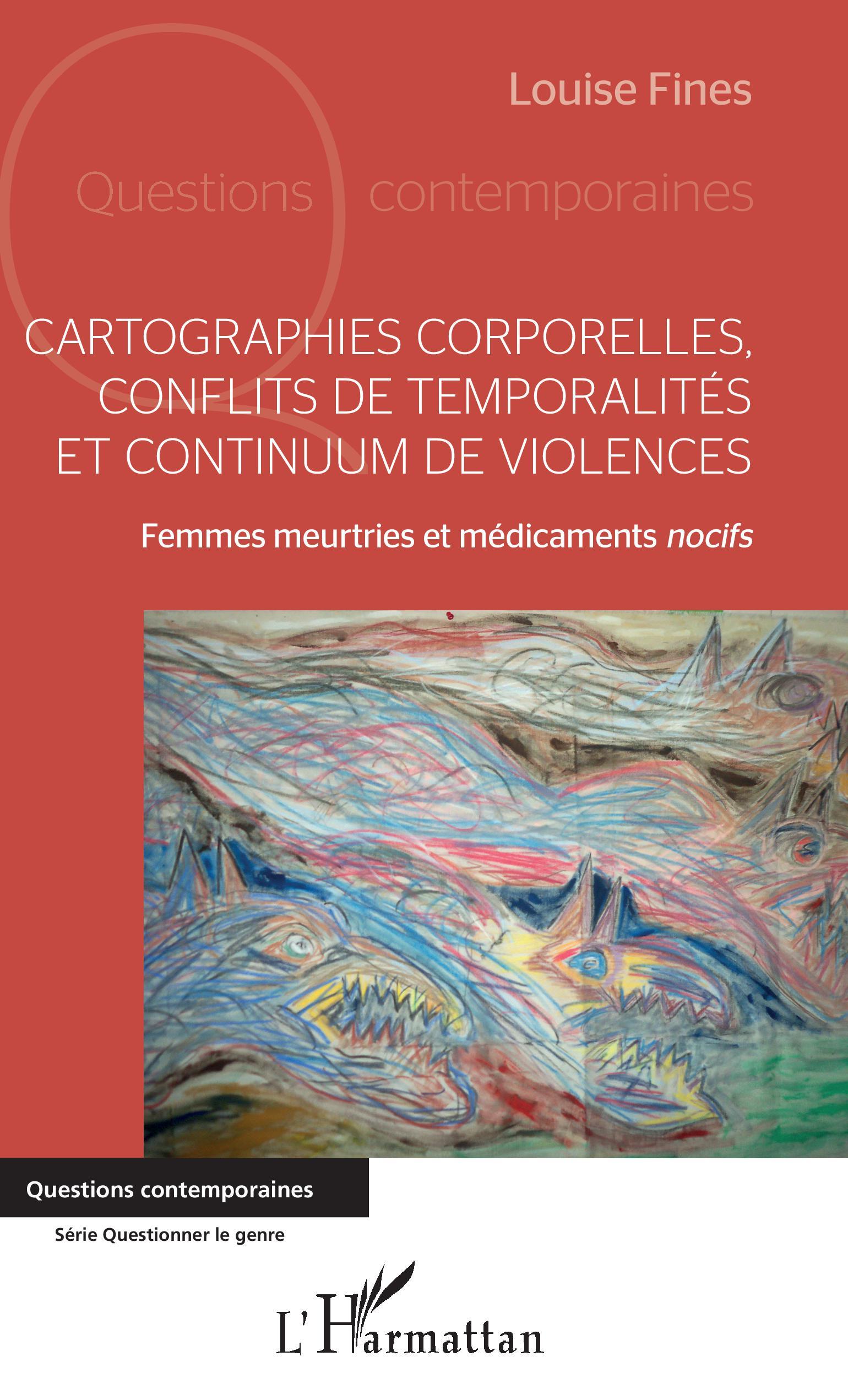 Book cover: Cartographies corporelles, conflits de temporalités et continuum de violences : Femmes meurtries et médicaments nocifs.