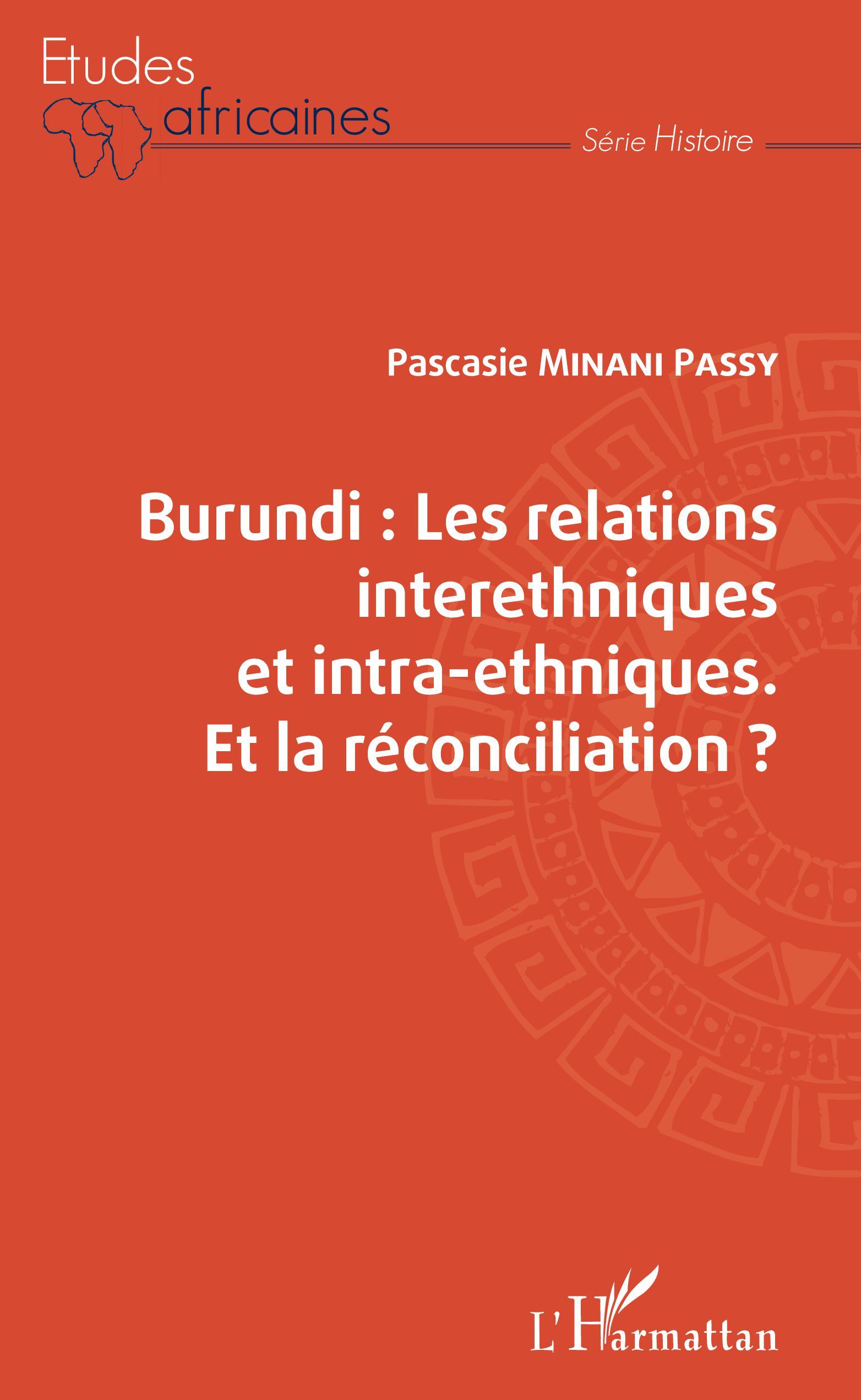 Les relations interethniques et intra-ethniques. Et la réconciliation ?