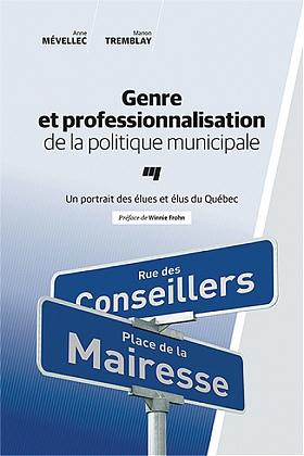 Book cover : Genre et professionnalisation de la politique municipale : Un portrait des élues et élus du Québec