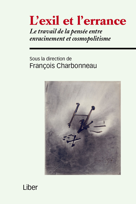 Book cover : L'exil et l'errance : Le travail de la pensée entre enracinement et cosmopolitisme