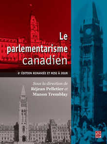 Book cover: 6th edition of Le parlementarisme canadien
