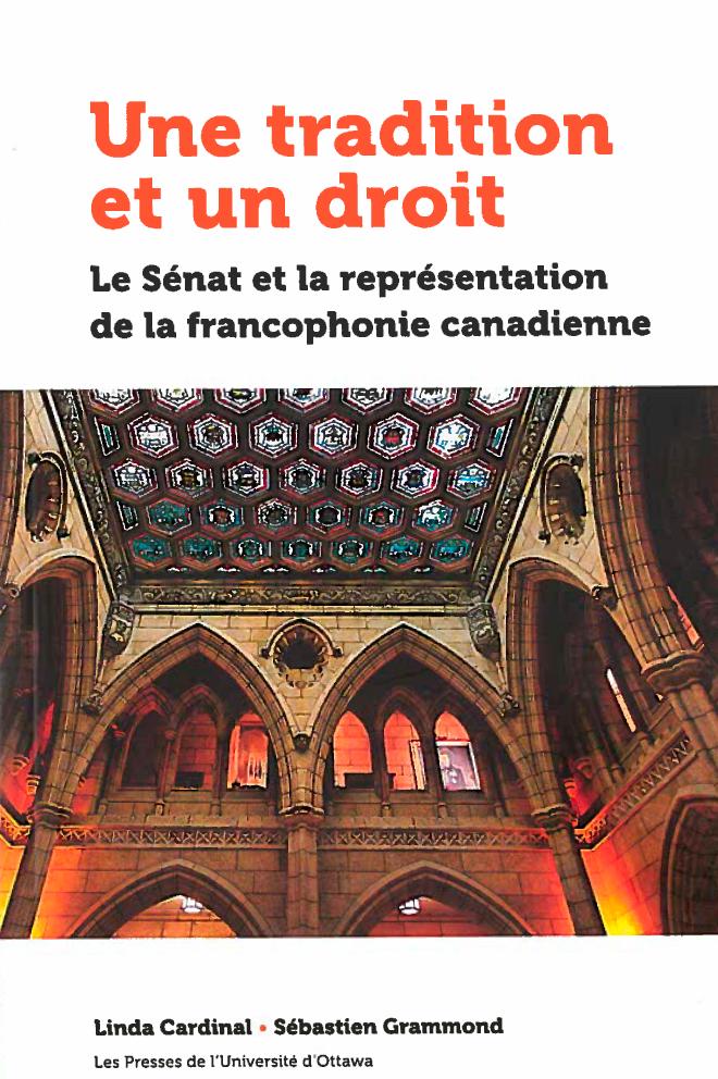 Book cover :Une tradition et un droit Le Sénat et la représentation de la francophonie canadienne