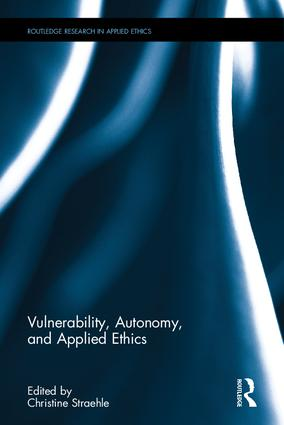 Book cover : Vulnerability, Autonomy, and Applied Ethics.